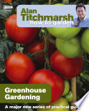 Alan Titchmarsh How to Garden  Greenhouse Gardening