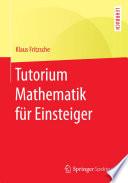 Tutorium Mathematik f  r Einsteiger