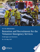 Retention and Recruitment for the Volunteer Emergency Services  Challenges and Solutions