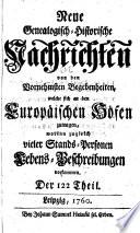 Neue genealogisch-historische Nachrichten von den vornehmsten Begebenheiten, welche sich an den europäischen Höfen zugetragen