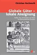 Globale G  ter   lokale Aneignung