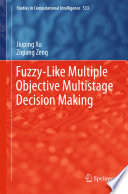 Fuzzy Like Multiple Objective Multistage Decision Making