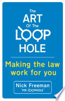 The Art Of The Loophole Making The Law Work For You