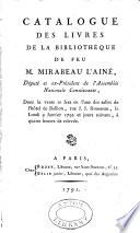 Catalogue des livres de la bibliothèque de feu M. Mirabeau l'ainé ...