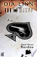 Dia Linn   III   Le Livre de Wyatt  D  oltas