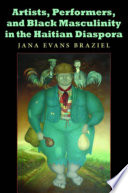 Artists  Performers  and Black Masculinity in the Haitian Diaspora