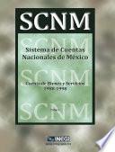 Sistema de Cuentas Nacionales de M  xico  Cuentas de Bienes y Servicios 1988 1998  Tomo I