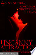 Uncanny Attraction   A Sexy Bundle of 4 Supernatural M M Erotic Romance Short Stories from Steam Books