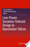 Low Power Variation Tolerant Design in Nanometer Silicon