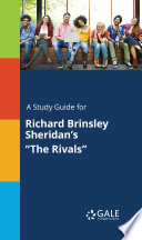 A Study Guide for Richard Brinsley Sheridan s  The Rivals  Book PDF