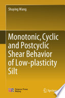 Monotonic  Cyclic and Postcyclic Shear Behavior of Low plasticity Silt