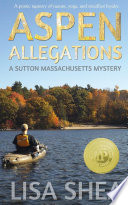 Aspen Allegations   A Sutton Massachusetts Mystery