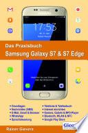 Das Praxisbuch Samsung Galaxy S7   S7 Edge   Handbuch f  r Einsteiger