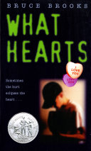 What Hearts : achingly beautiful, powerfully rendered journey through childhood...