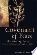 Covenant of Peace: The Missing Peace in New Testament Theology and Ethics