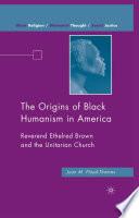 The Origins of Black Humanism in America