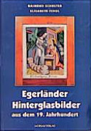 Egerländer Hinterglasbilder aus dem 19. Jahrhundert