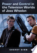 Power And Control In The Television Worlds Of Joss Whedon book