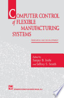 Computer Control Of Flexible Manufacturing Systems book