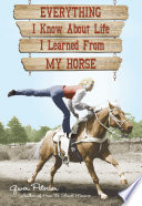 Everything I Know About Life I Learned From My Horse Book PDF
