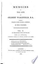Memoirs Of The Life Of Gilbert Wakefield B A Formerly Fellow Of Jesus College Cambridge
