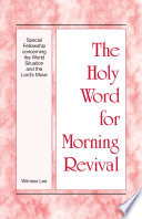 The Holy Word For Morning Revival Special Fellowship Concerning The World Situation And The Lord S Move