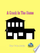 A CRACK IN THE HOME