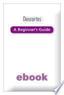 Descartes A Beginner S Guide Ebook Epub