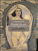 Femme fatale o vittima predestinata? La figura femminile nella narrativa fin de siècle
