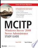 MCITP  Windows Server 2008 Server Administrator Study Guide
