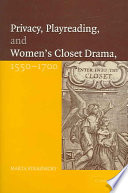 Privacy  Playreading  and Women s Closet Drama  1550 1700