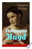 Amtmanns Magd (Liebesroman) - Vollständige Ausgabe