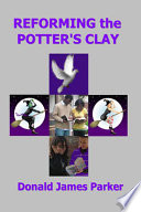Reforming the Potter s Clay