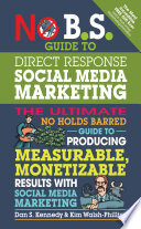 No B S  Guide to Direct Response Social Media Marketing