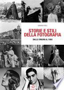 STORIE E STILI DELLA FOTOGRAFIA - dalle origini al 1950