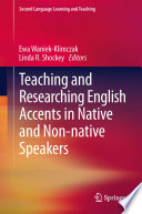 Teaching And Researching English Accents In Native And Non Native Speakers