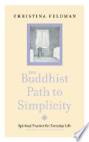 The Buddhist Path to Simplicity  Spiritual Practice in Everyday Life