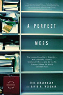 illustration A Perfect Mess, The Hidden Benefits of Disorder - How Crammed Closets, Cluttered Offices, and On-The-Fly Planning Make the World a Better Place