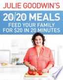 Julie Goodwin s 20 20 Meals  Feed your family for  20 in 20 minutes