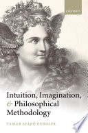 Intuition Imagination And Philosophical Methodology