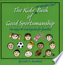 The Kids And Parents Too Book Of Good Sportsmanship