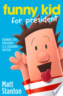 Funny Kid For President  Funny Kid  Book 1