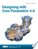 Designing with Creo Parametric 4 0