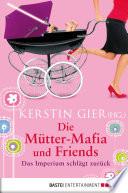 Die M  tter Mafia und Friends