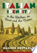 Italian Identity In The Kitchen Or Food And The Nation