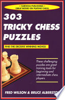 303 Tricky Chess Puzzles : puzzles will pay immediate dividends at the board...