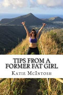 Tips From A Former Fat Girl