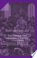 Punishing the Criminal Corpse  1700 1840
