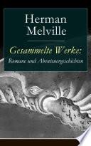 Gesammelte Werke: Romane und Abenteuergeschichten (Vollständige deutsche Ausgabe)