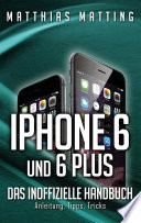 iPhone 6 und 6 plus - das inoffizielle Handbuch.